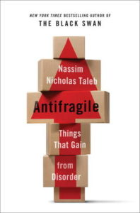 Antifragile - Things that gain from disorder